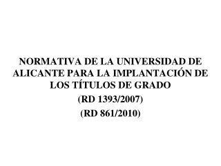 NORMATIVA DE LA UNIVERSIDAD DE ALICANTE PARA LA IMPLANTACI�N DE LOS T�TULOS DE GRADO