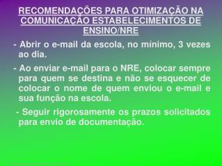 RECOMENDAÇÕES PARA OTIMIZAÇÃO NA COMUNICAÇÃO ESTABELECIMENTOS DE ENSINO/NRE