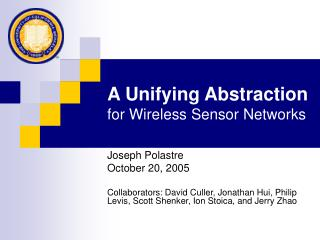 A Unifying Abstraction for Wireless Sensor Networks