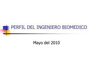 PERFIL DEL INGENIERO BIOMEDICO