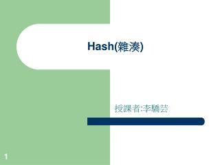 Hash( ?? )