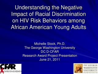 Michelle Stock, Ph.D. The George Washington University DC D-CFAR