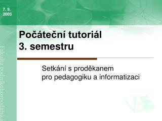 Počáteční tutoriál  3. semestru