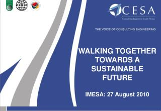 WALKING TOGETHER TOWARDS A  SUSTAINABLE FUTURE IMESA: 27 August 2010