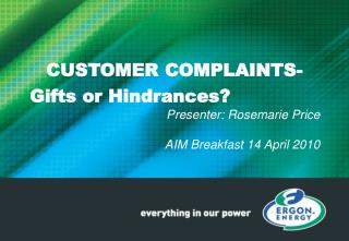 CUSTOMER COMPLAINTS- Gifts or Hindrances