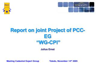 "Report on joint Project of PCC-EG   ""WG-CPI"" Julius Ernst"