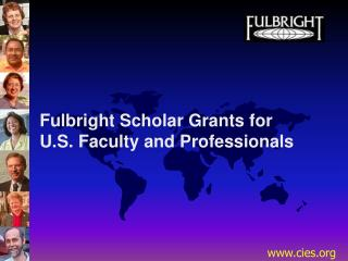 Fulbright Scholar Grants for   U.S. Faculty and Professionals