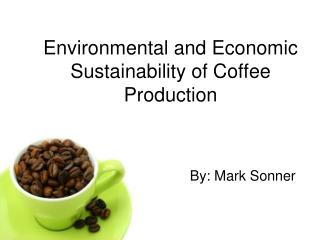 Environmental and Economic Sustainability of Coffee Production