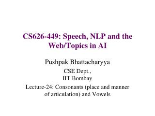 CS626-449: Speech, NLP and the Web