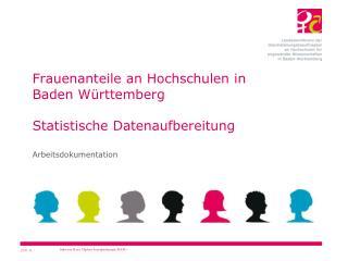 Frauenanteile an Hochschulen in  Baden Württemberg Statistische Datenaufbereitung
