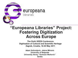 """Europeana Libraries"" Project: Fostering Digitization  Across Europe"