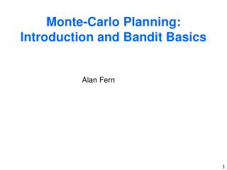 Monte-Carlo Planning: Introduction and Bandit Basics