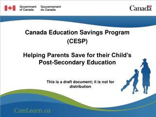 Canada Education Savings Program (CESP)