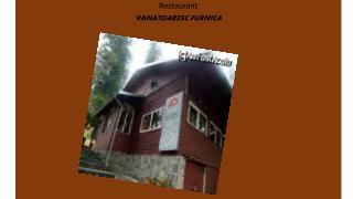 Restaurant VANATOARESC FURNICA