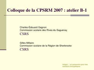 Colloque de la CPSRM 2007 : atelier B-1