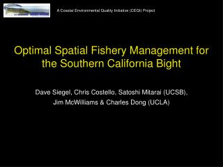 Optimal Spatial Fishery Management for the Southern California Bight