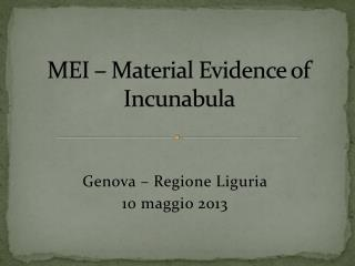 MEI –  Material Evidence  of  Incunabula