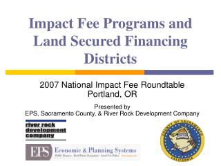 Impact Fee Programs and Land Secured Financing Districts