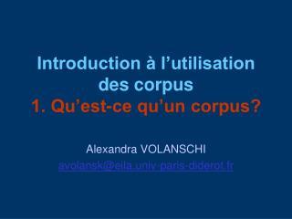 Introduction à l'utilisation des corpus 1. Qu'est-ce qu'un corpus?