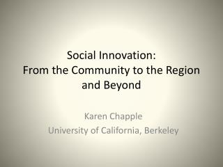 Social Innovation:  From the Community to the Region and Beyond