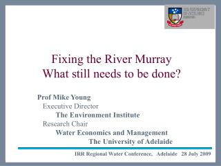 Fixing the River Murray What still needs to be done?