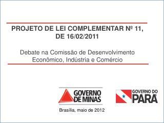 Projeto de Lei Complementar nº 11, de  16/02/2011