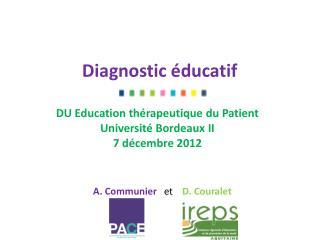 Diagnostic éducatif DU Education thérapeutique du Patient Université Bordeaux II 7 décembre 2012