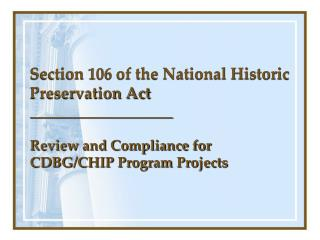 Section 106 of the National Historic Preservation Act ____________________  Review and Compliance for CDBG