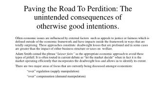 Paving the Road To Perdition: The unintended consequences of otherwise good intentions .