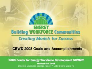 CEWD 2008 Goals and Accomplishments