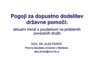 D OC . D R . A LE�  F ER?I? Pravna fakulteta Univerze v Mariboru ales.fercic@uni-mb.si