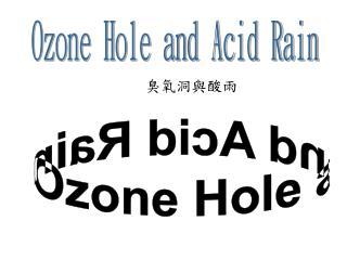 Ozone Hole and Acid Rain