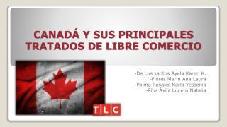 CANADÁ Y SUS PRINCIPALES TRATADOS DE LIBRE COMERCIO