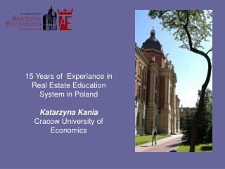 15 Years of  Experiance in Real Estate Education System in Poland Katarzyna Kania