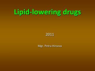 Lipid-lowering drugs