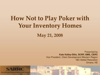 How Not to Play Poker with Your Inventory Homes