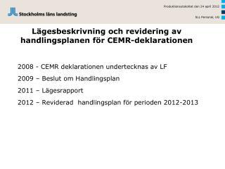 Lägesbeskrivning  och revidering av handlingsplanen för CEMR-deklarationen