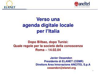 Verso una  agenda digitale locale per l'Italia Dopo Bilbao, dopo Tunisi: