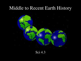 Middle to Recent Earth History