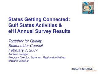 States Getting Connected:  Gulf States Activities   eHI Annual Survey Results  Together for Quality  Stakeholder Council