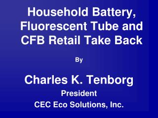 Household Battery, Fluorescent Tube and CFB Retail Take Back