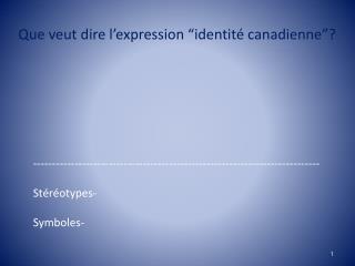 """Que veut dire l'expression """"identité canadienne""""?"""