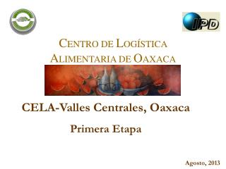 CELA-Valles Centrales, Oaxaca Primera Etapa