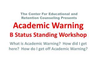 Academic Warning B Status Standing Workshop