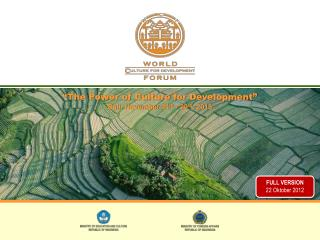 """""""The Power of Culture for Development"""" Bali,  November  24 th  - 29 th ,  201 3"""