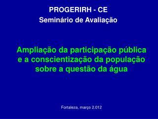PROGERIRH - CE Seminário de Avaliação