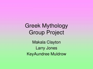 Greek Mythology  Group Project