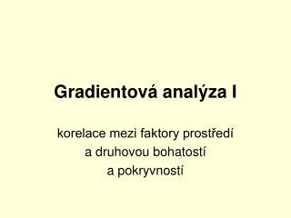 Gradientová analýza I