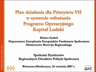 Plan działania dla Priorytetu VII  w systemie wdrażania Programu Operacyjnego Kapitał Ludzki