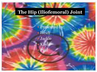 The Hip Iliofemoral Joint